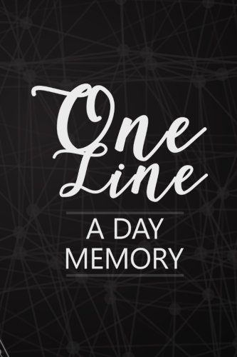 One Line A Day Memory: 5 Years Of Memories, Blank Date No Month, 6 x 9, 365 Lined Pages by CreateSpace Independent Publishing Platform