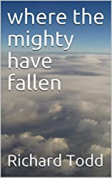 Where the Mighty have Fallen (The War of Twilight Book 1)