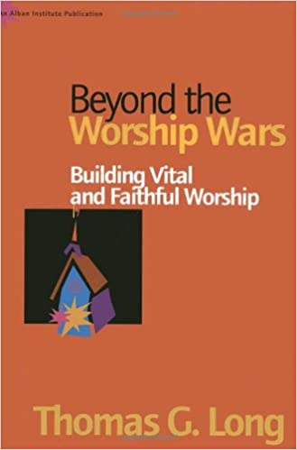 Read Beyond the Worship Wars: Building Vital and Faithful Worship PDF, azw (Kindle), ePub