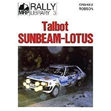 Talbot Sunbeam Lotus (MRP Rally Library) New Edition by Robson, Graham published by Mercian Manuals Ltd (2004)