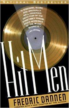 Hit men : power brokers and fast money inside the music business / Fredric Dannen