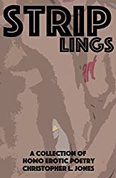 Striplings: A Collection of Homo Erotic Poetry