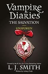 The Vampire Diaries: 12: Vampire Diaries The Salvation: Unspoken (The Vampire Diaries: The Salvation)