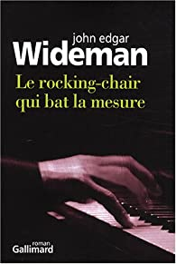 Le rocking-chair qui bat la mesure par John Edgar Wideman