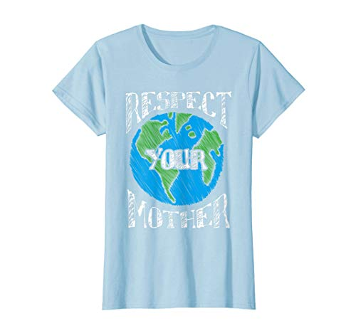 Earth T-shirts Day - Earth Day T Shirt Respect Your Mother Planet Gift Idea