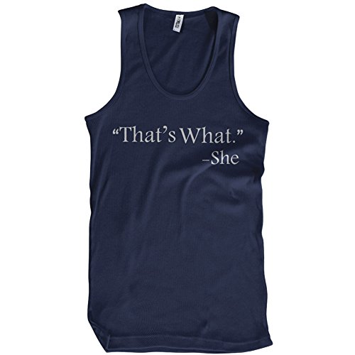 That's What She Said Funny Tank Top Office Humor the Sexual Humorous Joke