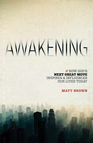 Awakening: How God's Great Move Inspires & Influences Our Lives Today by [Brown, Matt]