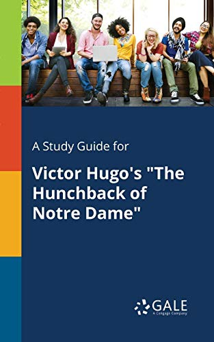 """A Study Guide for Victor Hugo's """"The Hunchback of Notre Dame"""""""