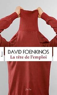 La tête de l'emploi, Foenkinos, David