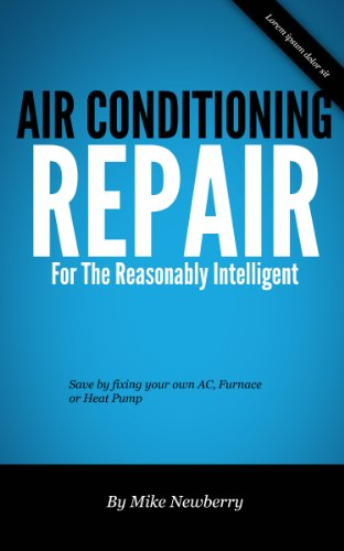 (Air Conditioning Repair for the Reasonably Intelligent)