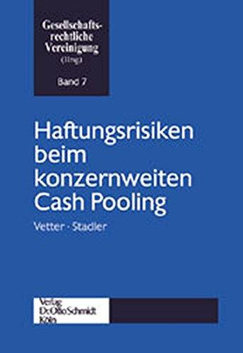 Haftungsrisiken Beim Konzernweiten Cash Pooling  Schriftenreihe Der Gesellschaftsrechtlichen Vereinigung