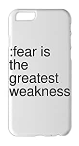 :fear is the greatest weakness Iphone 6 plus case