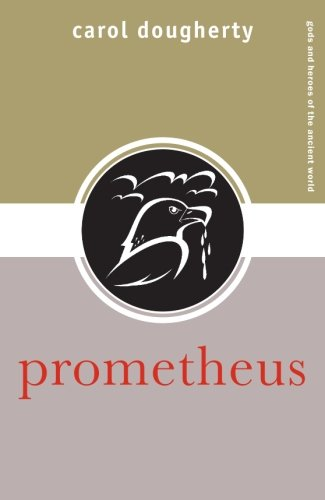 Prometheus (Gods and Heroes of the Ancient World)