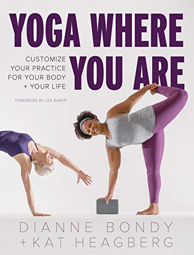 Book Cover: Yoga Where You Are: Customize Your Practice for Your Body and Your Life