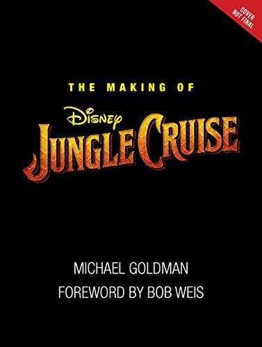Making Of Disney S Jungle Cruise The Disney Editions Deluxe Film Amazon Co Uk Michael Goldman Dwayne The Rock Johnson 9781368048545 Books