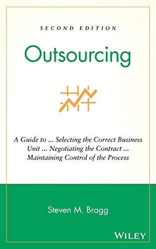Outsourcing: A Guide to ... Selecting the Correct Business Unit ... Negotiating the Contract ... Maintaining Control of
