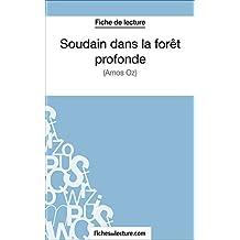 Soudain dans la forêt profonde: Analyse complète de l'oeuvre (French Edition)