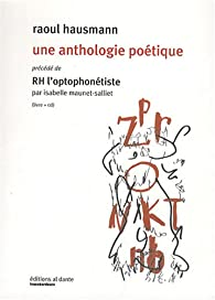 Book's Cover ofRaoul Hausmann : une anthologie poétique : Précédé de RH l'optophonétiste (1CD audio)
