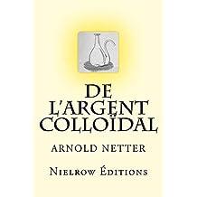 De l'argent colloïdal (French Edition)