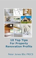 Ten Top Tips For Property Renovation Profits (English Edition)
