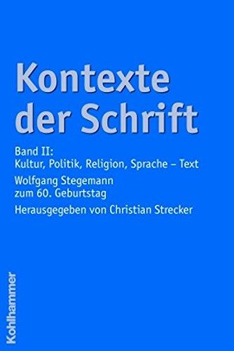 Download Kontexte Der Schrift: Band II: Kultur, Politik, Religion, Sprache.Wolfgang Stegemann Zum 60. Geburtstag (German Edition) pdf epub