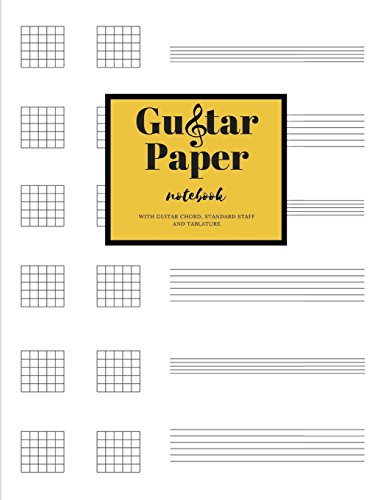 Guitar Paper NoteBook With Guitar Chord, Standard Staff And Tablature: Musician's and Songwriter's Journal, Notebook for composition