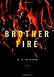 Brother Fire, W. S. Di Piero, 0375710493