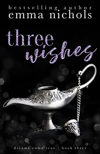 Three Wishes (Dreams Come True Book 3)