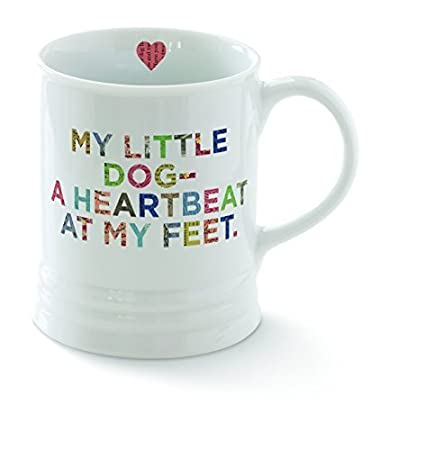 Fringe Studio 481123 My Little Dog A Heartbeat At My Feet Mug 12 Oz