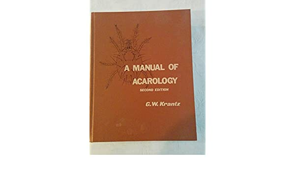 amazon com manual of acarology 9780882460642 g w krantz books rh amazon com Acarology Books Acarological Society of America