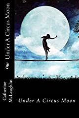 Under A Circus Moon Paperback