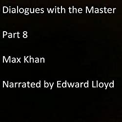 Dialogues with the Master: Part 8
