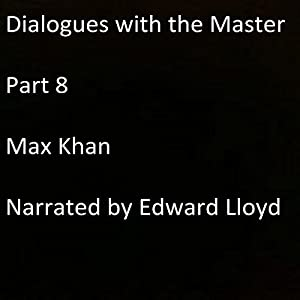Dialogues with the Master: Part 8 Audiobook