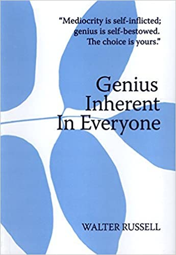 Genius Inherent in Everyone by Walter Russell (1994-08-02)