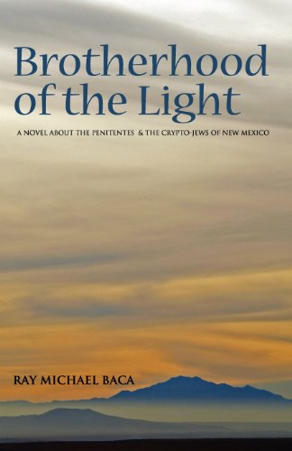 Brotherhood of the Light: A novel about the Penitentes and the Crypto-Jews of New Mexico