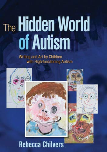 Download The Hidden World of Autism: Writing and Art by Children with High-functioning Autism ebook