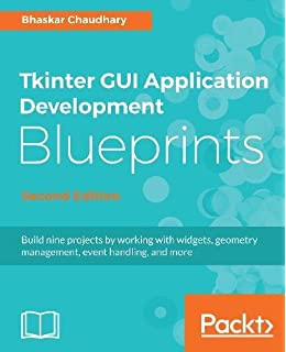 Tkinter gui application development blueprints amazon tkinter gui application development blueprints second edition build nine projects by working with widgets malvernweather Images