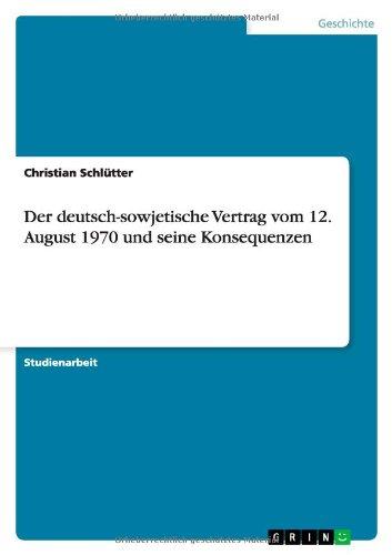 Read Online Der deutsch-sowjetische Vertrag vom 12. August 1970 und seine Konsequenzen (German Edition) PDF