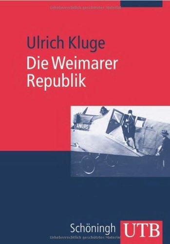Die Weimarer Republik (Uni-Taschenbücher M)