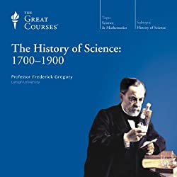 The History of Science: 1700-1900