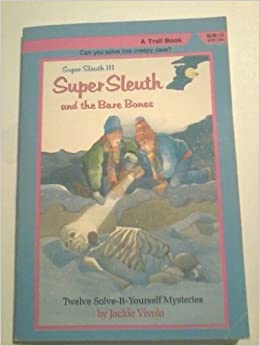 Super Sleuth and the Bare Bones: Super Sleuth III