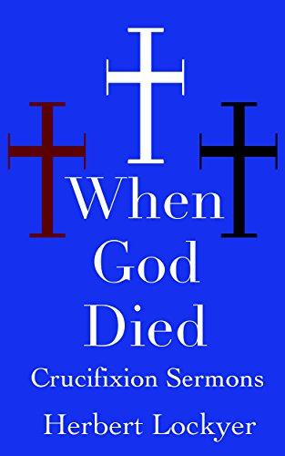 When God Died: Lent Sermons on the Cross of Christ ()