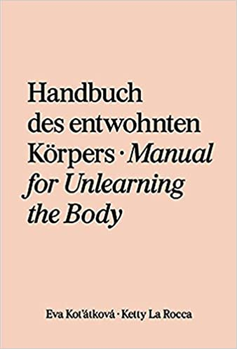 Eva Kotátková Ketty La Rocca Handbuch Des Entwöhnten Körpers