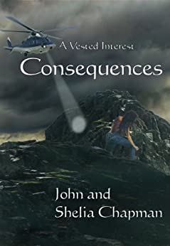 Consequences (A Vested Interest Book 7) by [Chapman, John, Shelia Chapman]