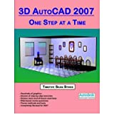 3D AutoCAD 2007: One Step at a Time[ 3D AUTOCAD 2007: ONE STEP AT A TIME ] By Sykes, Timothy Sean ( Author )Mar-01-2006 Paperback