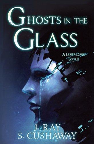 Ghosts in the Glass (A Lesser Dark) (Volume 2)