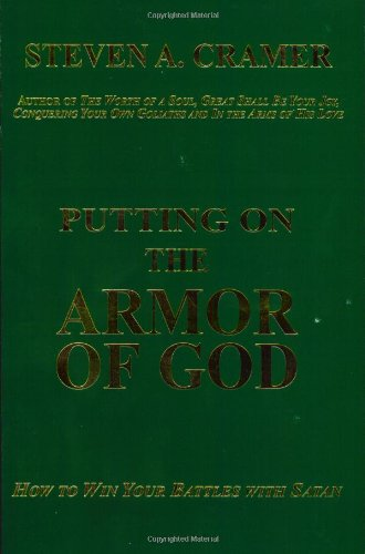 Putting on the Armor of God: How to Win Your