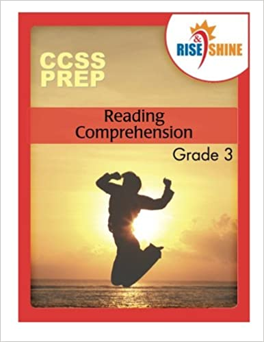 Rise & Shine CCSS Prep Grade 3 Reading Comprehension