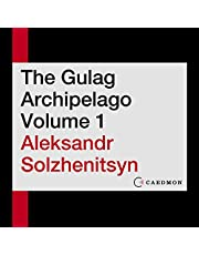 The Gulag Archipelago, Volume 1: An Experiment in Literary Investigation