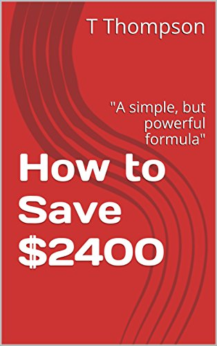 """How to Save $2400: """"A simple, but powerful formula"""""""